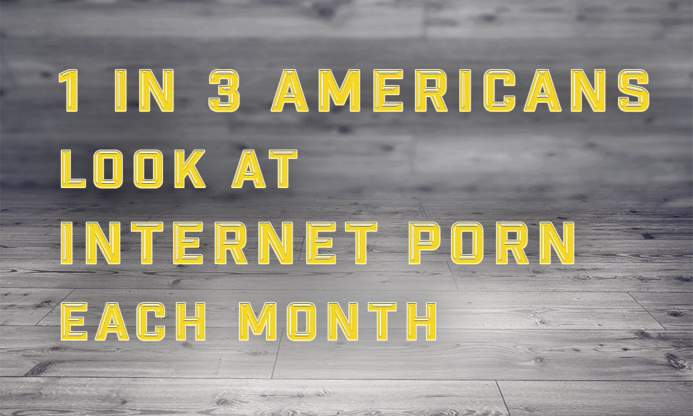 1 in 3 Americans Look at Porn